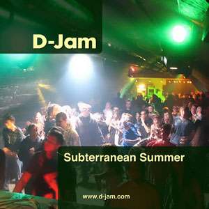 Subterranean Summer :: Mixed by D-Jam
